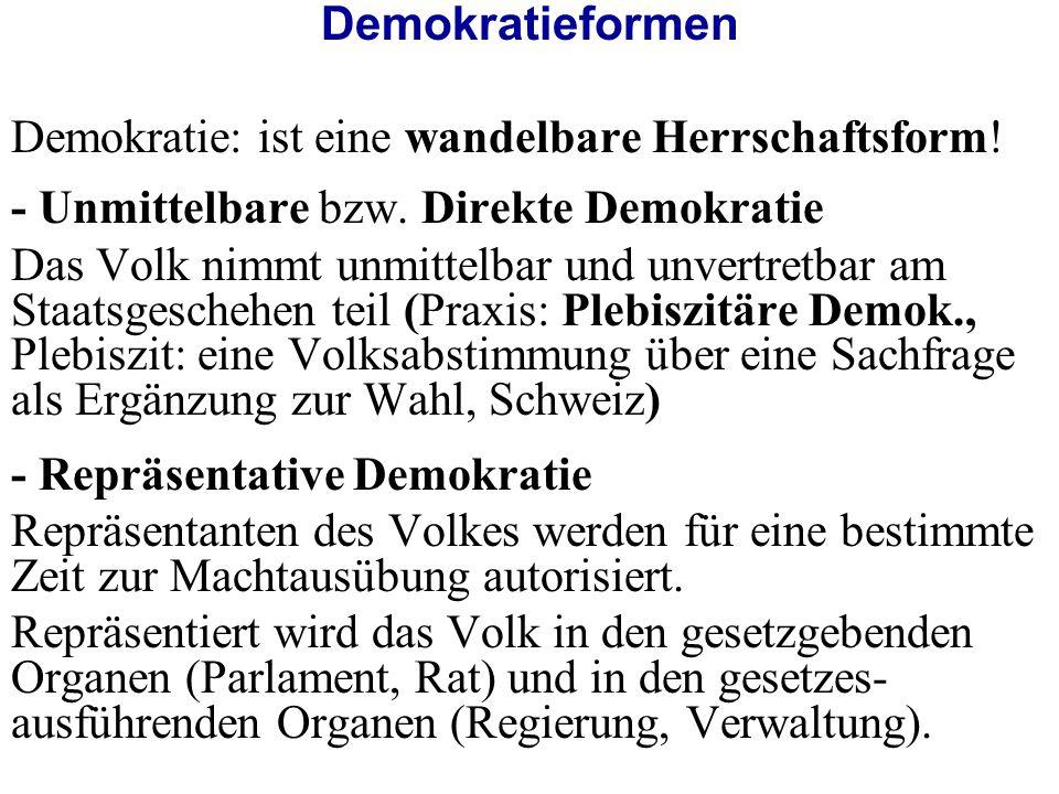 Demokratieformen Demokratie: ist eine wandelbare Herrschaftsform.