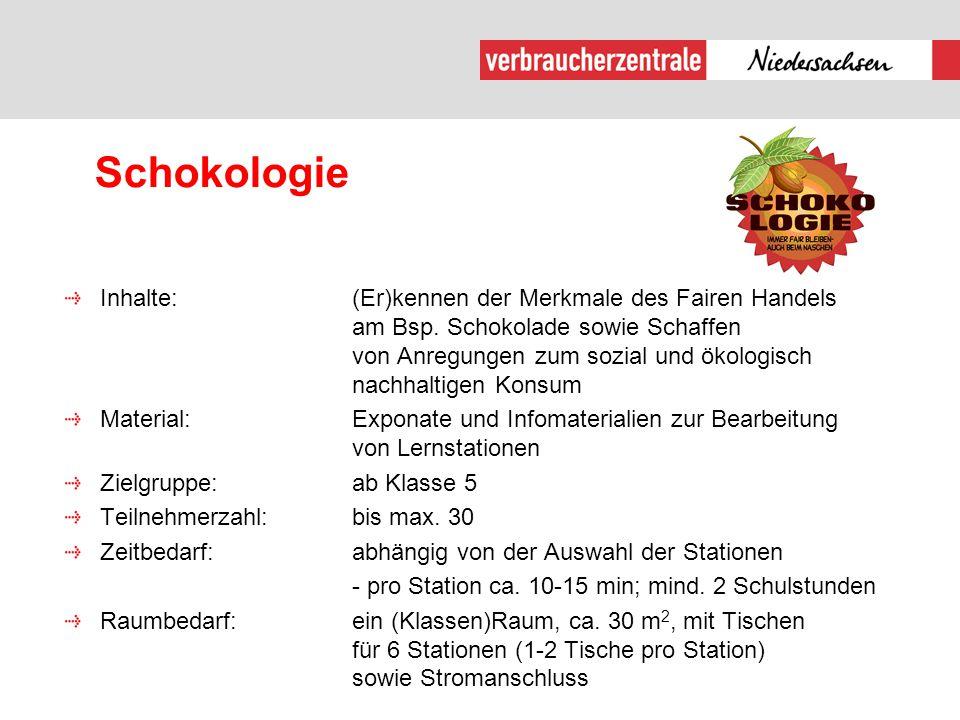 Schokologie Inhalte:(Er)kennen der Merkmale des Fairen Handels am Bsp. Schokolade sowie Schaffen von Anregungen zum sozial und ökologisch nachhaltigen