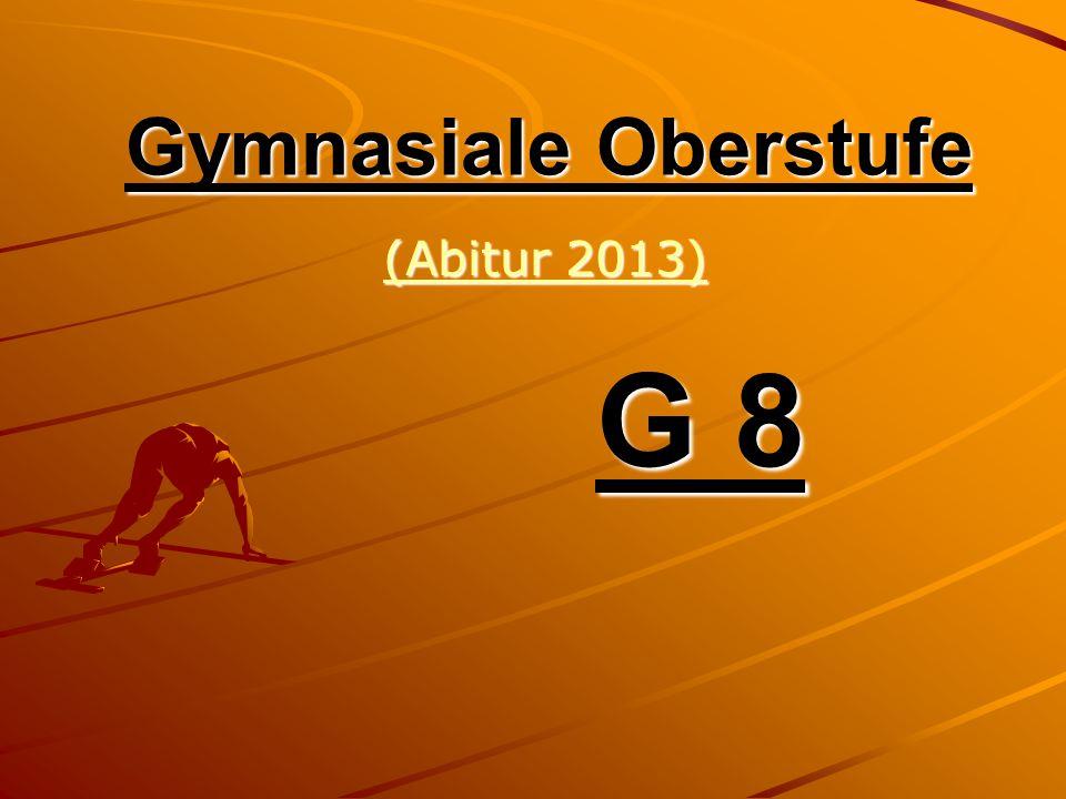 Gymnasiale Oberstufe (Abitur 2013) (Abitur 2013) G 8
