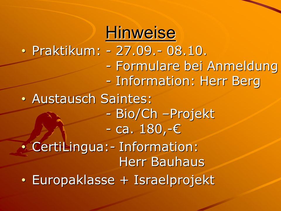 Hinweise Praktikum:- 27.09.- 08.10. - Formulare bei Anmeldung - Information: Herr Berg Praktikum:- 27.09.- 08.10. - Formulare bei Anmeldung - Informat