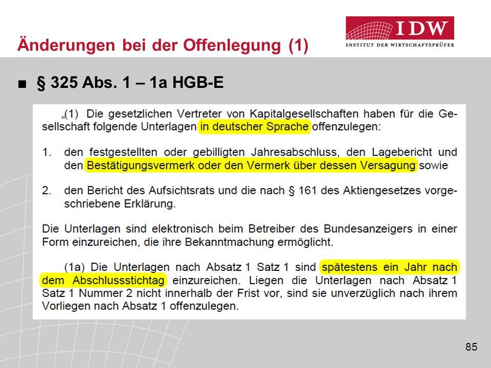 85 Änderungen bei der Offenlegung (1) ■§ 325 Abs. 1 – 1a HGB-E