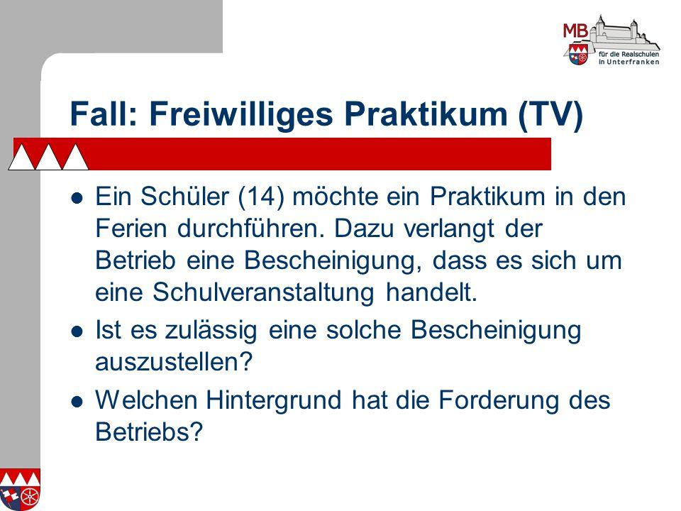 Fall: Freiwilliges Praktikum (TV) Ein Schüler (14) möchte ein Praktikum in den Ferien durchführen.