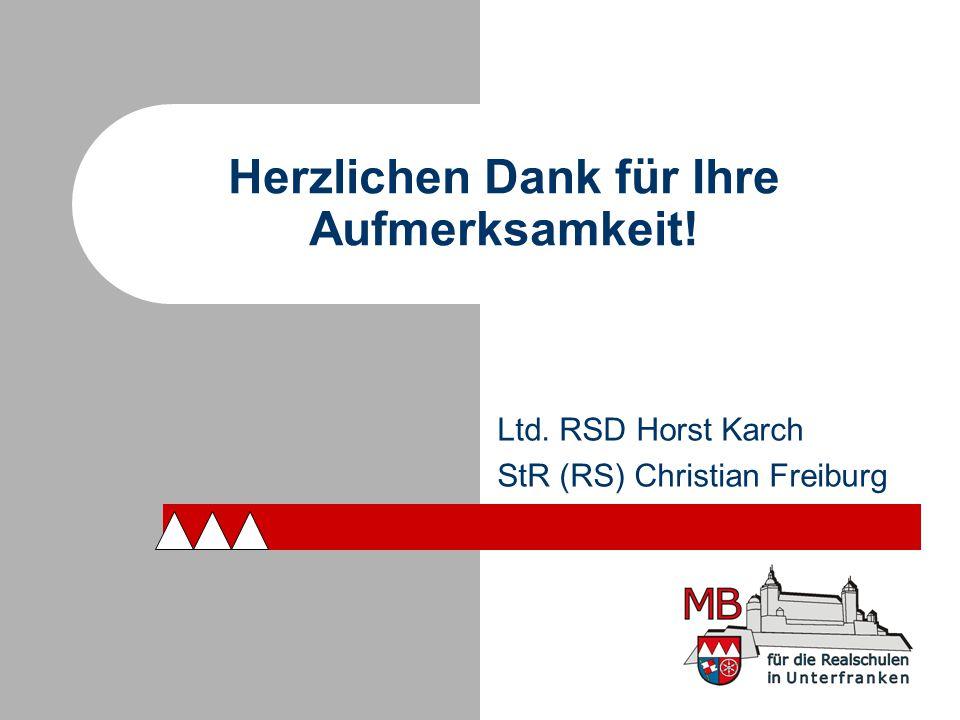 Ltd. RSD Horst Karch StR (RS) Christian Freiburg Herzlichen Dank für Ihre Aufmerksamkeit!