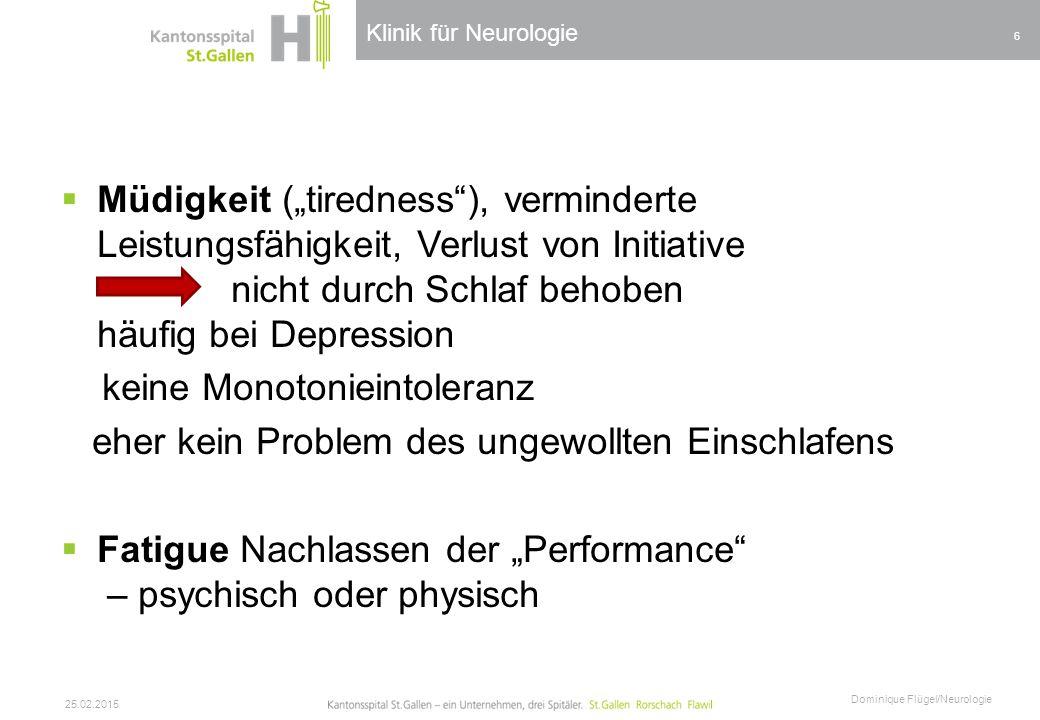 """Klinik für Neurologie  Müdigkeit (""""tiredness""""), verminderte Leistungsfähigkeit, Verlust von Initiative nicht durch Schlaf behoben häufig bei Depressi"""