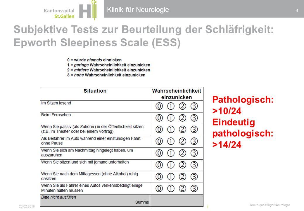 Klinik für Neurologie Subjektive Tests zur Beurteilung der Schläfrigkeit: Epworth Sleepiness Scale (ESS) 25.02.2015 Dominique Flügel/Neurologie 8 Path