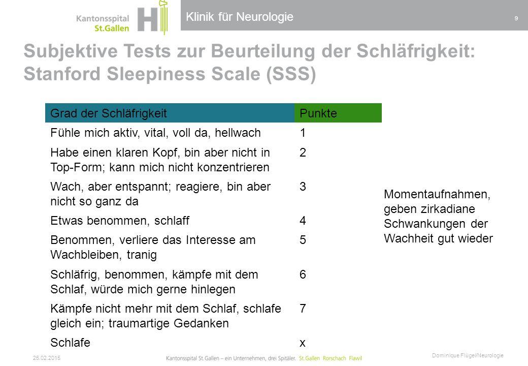 Klinik für Neurologie Subjektive Tests zur Beurteilung der Schläfrigkeit: Stanford Sleepiness Scale (SSS) 25.02.2015 Dominique Flügel/Neurologie 9 Gra