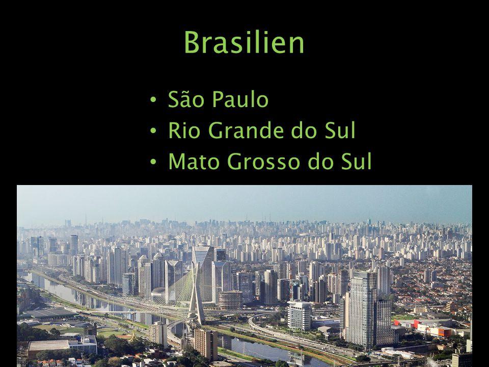 Brasilien São Paulo Rio Grande do Sul Mato Grosso do Sul