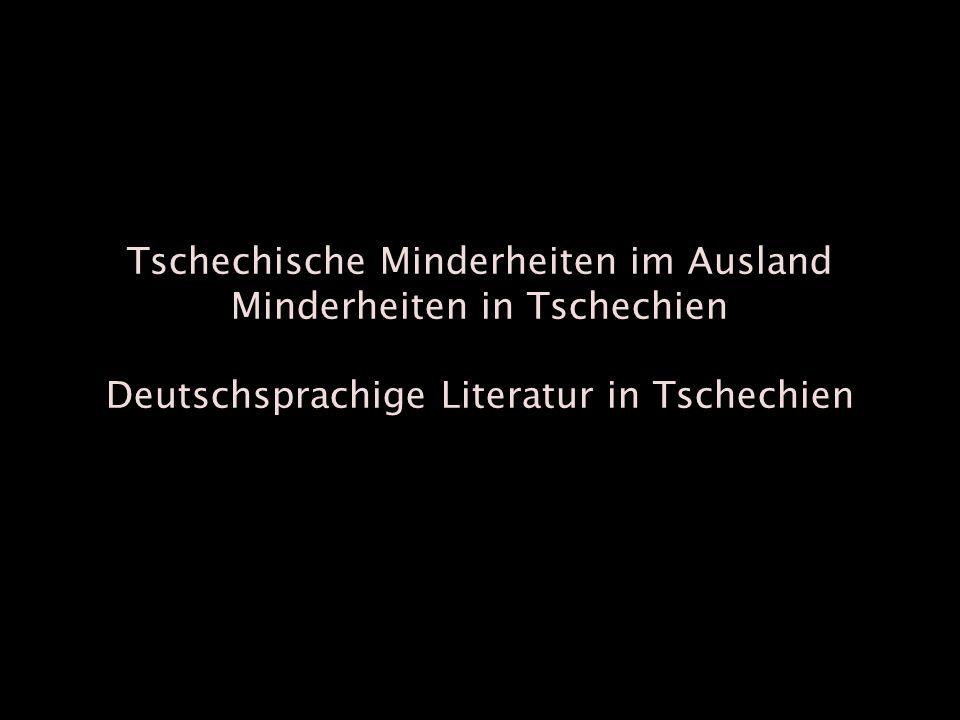 Tschechische Minderheiten im Ausland Minderheiten in Tschechien Deutschsprachige Literatur in Tschechien