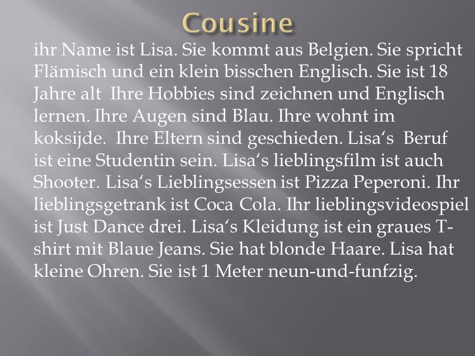 ihr Name ist Lisa.Sie kommt aus Belgien. Sie spricht Flämisch und ein klein bisschen Englisch.
