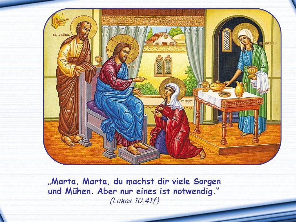 So wie Maria, die alles um sich herum vergessen und sich zu seinen Füßen gesetzt hat, um sich keines seiner Worte entgehen zu lassen.