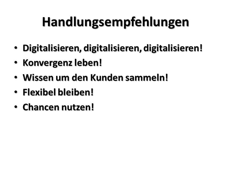 Handlungsempfehlungen Digitalisieren, digitalisieren, digitalisieren.