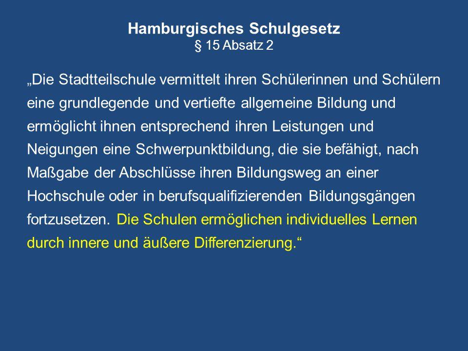 """Hamburgisches Schulgesetz § 15 Absatz 2 """"Die Stadtteilschule vermittelt ihren Schülerinnen und Schülern eine grundlegende und vertiefte allgemeine Bil"""
