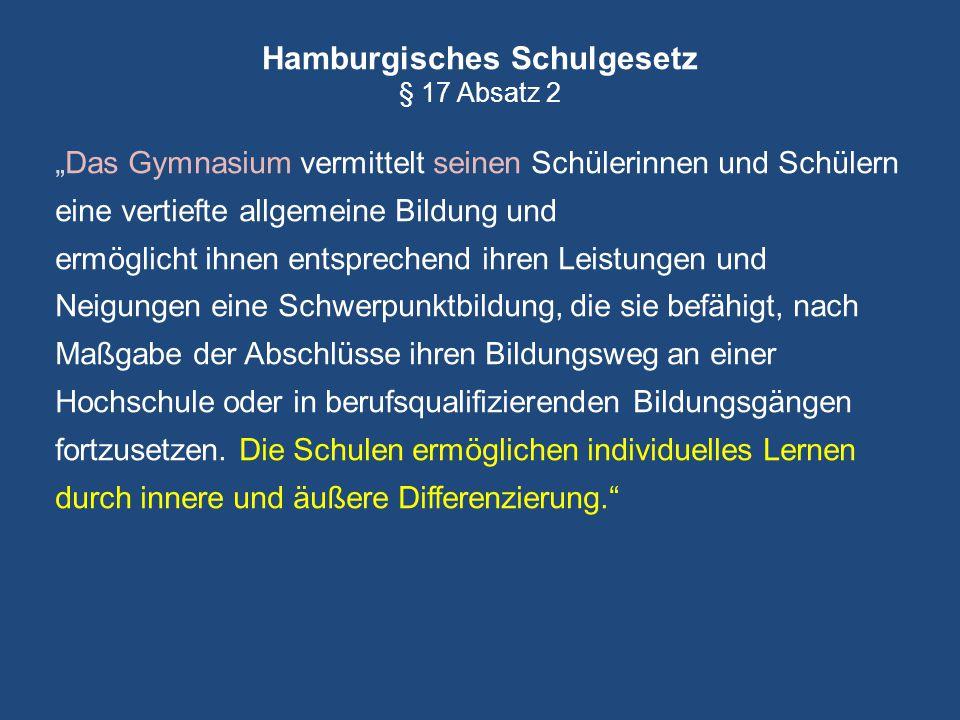 """Hamburgisches Schulgesetz § 17 Absatz 2 """"Das Gymnasium vermittelt seinen Schülerinnen und Schülern eine vertiefte allgemeine Bildung und ermöglicht ih"""