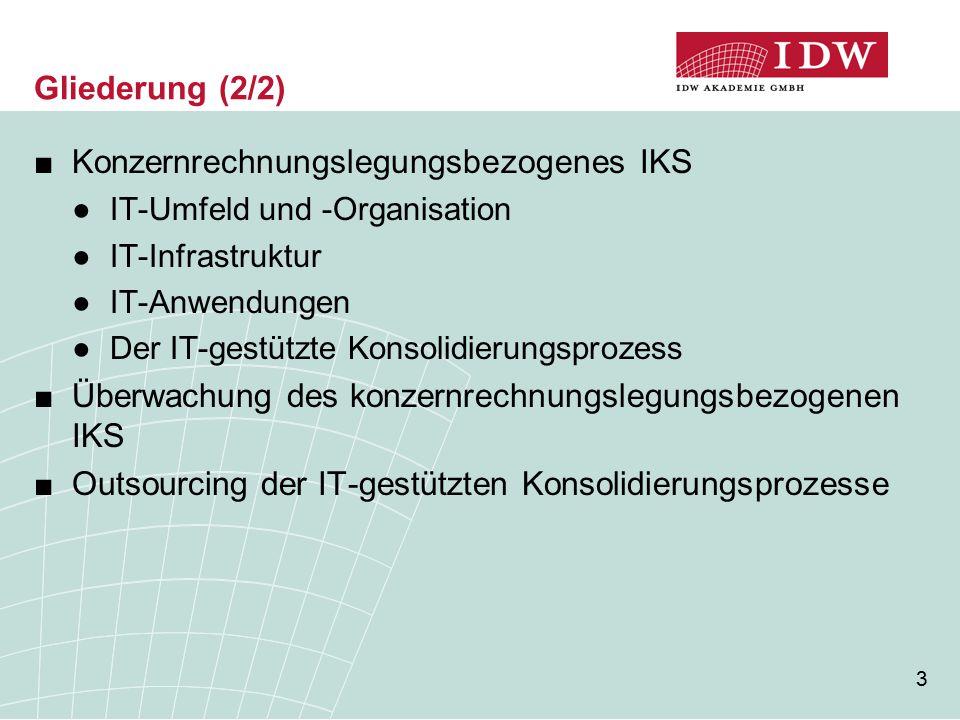 3 Gliederung (2/2) ■Konzernrechnungslegungsbezogenes IKS ●IT-Umfeld und -Organisation ●IT-Infrastruktur ●IT-Anwendungen ●Der IT-gestützte Konsolidieru