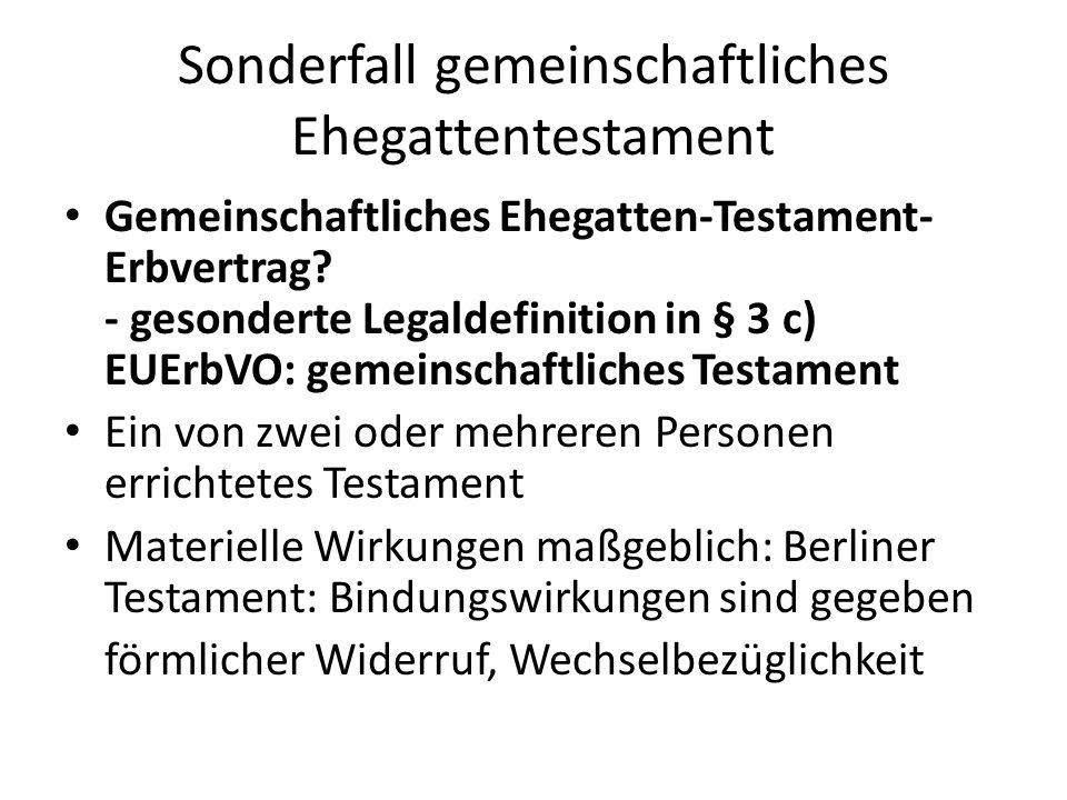 Sonderfall gemeinschaftliches Ehegattentestament Gemeinschaftliches Ehegatten-Testament- Erbvertrag? - gesonderte Legaldefinition in § 3 c) EUErbVO: g