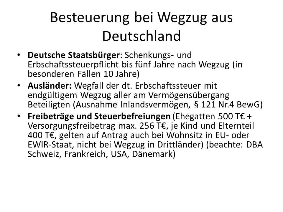 Besteuerung bei Wegzug aus Deutschland Deutsche Staatsbürger: Schenkungs- und Erbschaftssteuerpflicht bis fünf Jahre nach Wegzug (in besonderen Fällen
