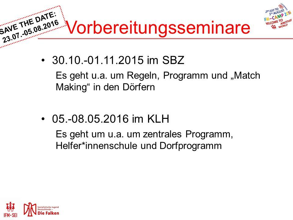 """SAVE THE DATE: 23.07.-05.08.2016 Vorbereitungsseminare 30.10.-01.11.2015 im SBZ Es geht u.a. um Regeln, Programm und """"Match Making"""" in den Dörfern 05."""