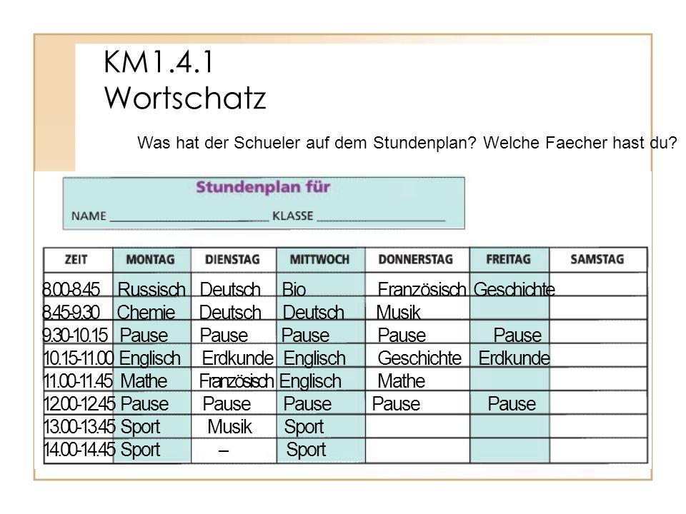 KM1.4.1 Wortschatz Was hat der Schueler auf dem Stundenplan.