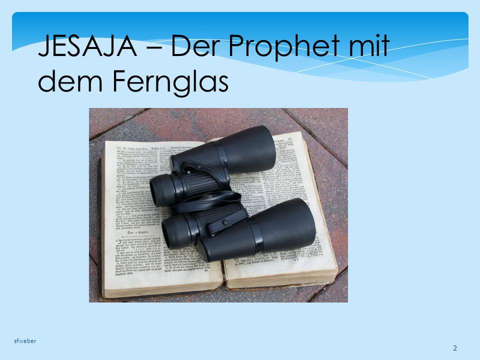 JESAJA – Der Prophet mit dem Fernglas sfweber 2