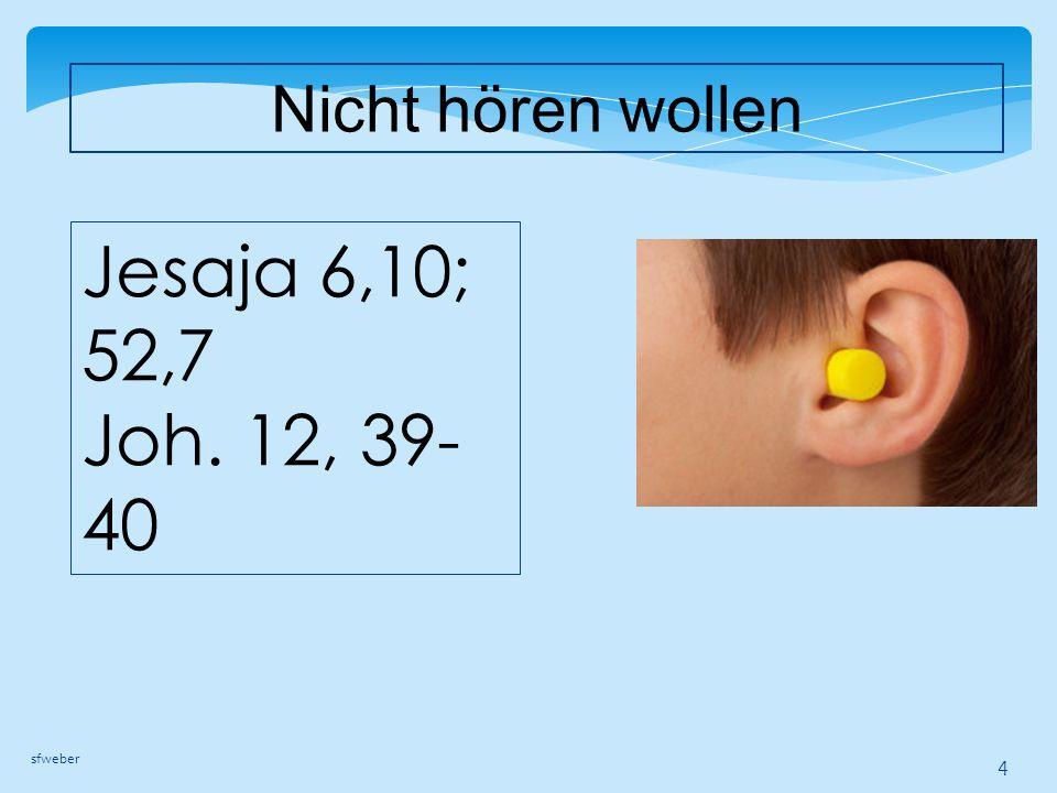 Der Hörruf: Hören wie ein Jünger (Limud) hört (Jes. 50, 4-5) sfweber 5