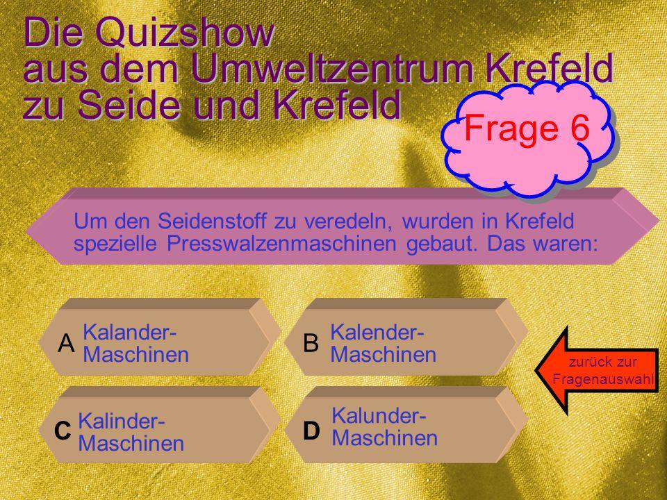 Die Quizshow aus dem Umweltzentrum Krefeld zu Seide und Krefeld Stimmt.