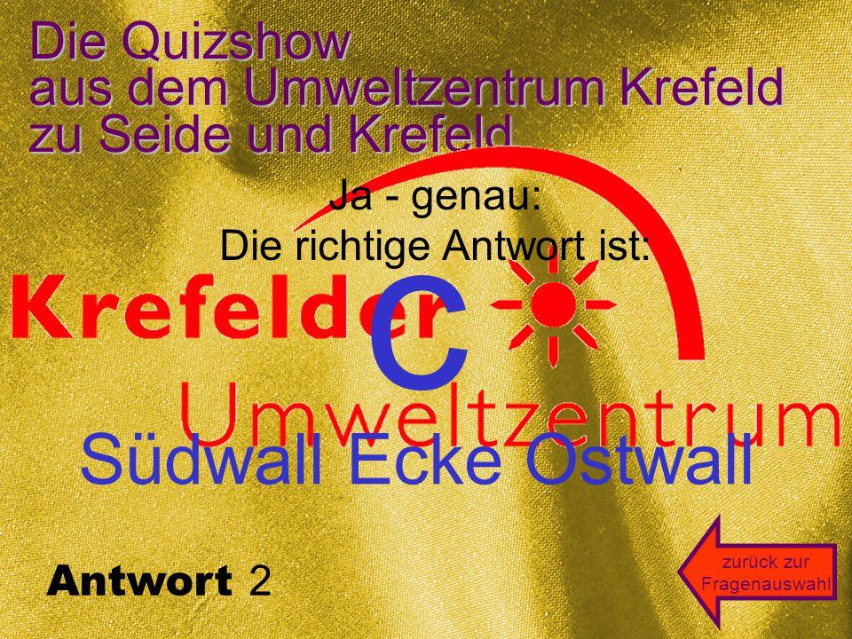 Die Quizshow aus dem Umweltzentrum Krefeld zu Seide und Krefeld Auch die 12.