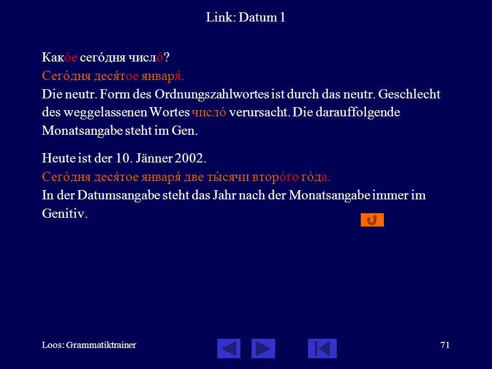Loos: Grammatiktrainer71 Link: Datum 1 Какîе сегîдня числî.