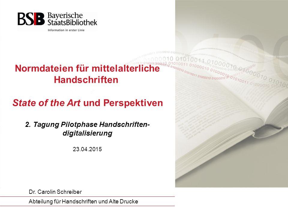 Normdateien für mittelalterliche Handschriften State of the Art und Perspektiven 2.