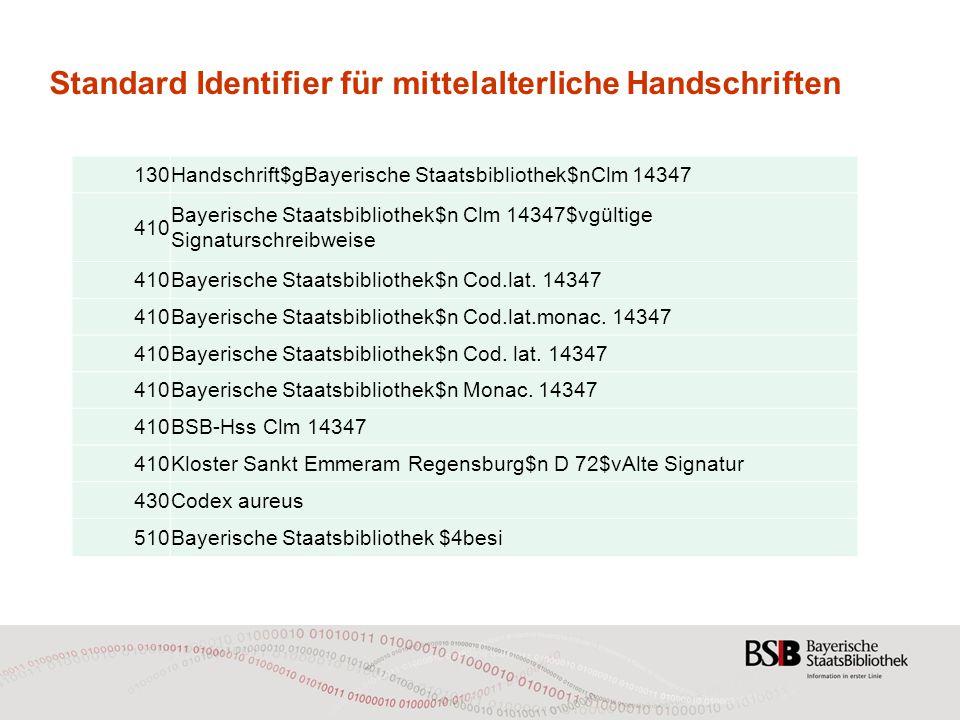 Standard Identifier für mittelalterliche Handschriften 130Handschrift$gBayerische Staatsbibliothek$nClm 14347 410 Bayerische Staatsbibliothek$n Clm 14347$vgültige Signaturschreibweise 410Bayerische Staatsbibliothek$n Cod.lat.