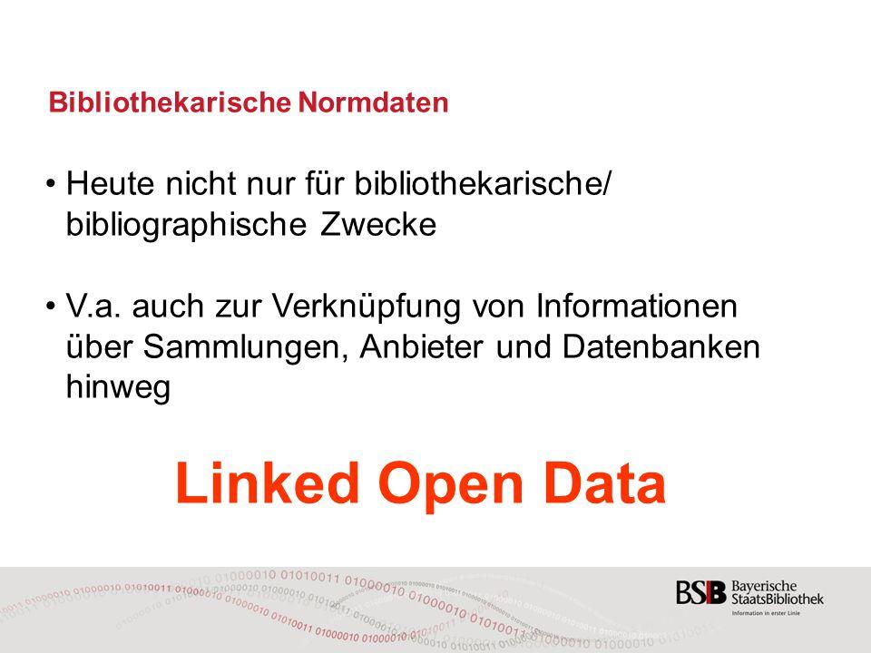 Bibliothekarische Normdaten Heute nicht nur für bibliothekarische/ bibliographische Zwecke V.a.