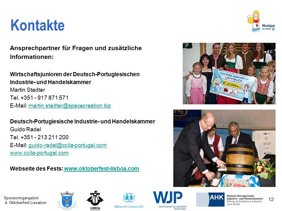 Sponsoringangebot 4. Oktoberfest Lissabon 12 Kontakte Ansprechpartner für Fragen und zusätzliche Informationen: Wirtschaftsjunioren der Deutsch-Portug