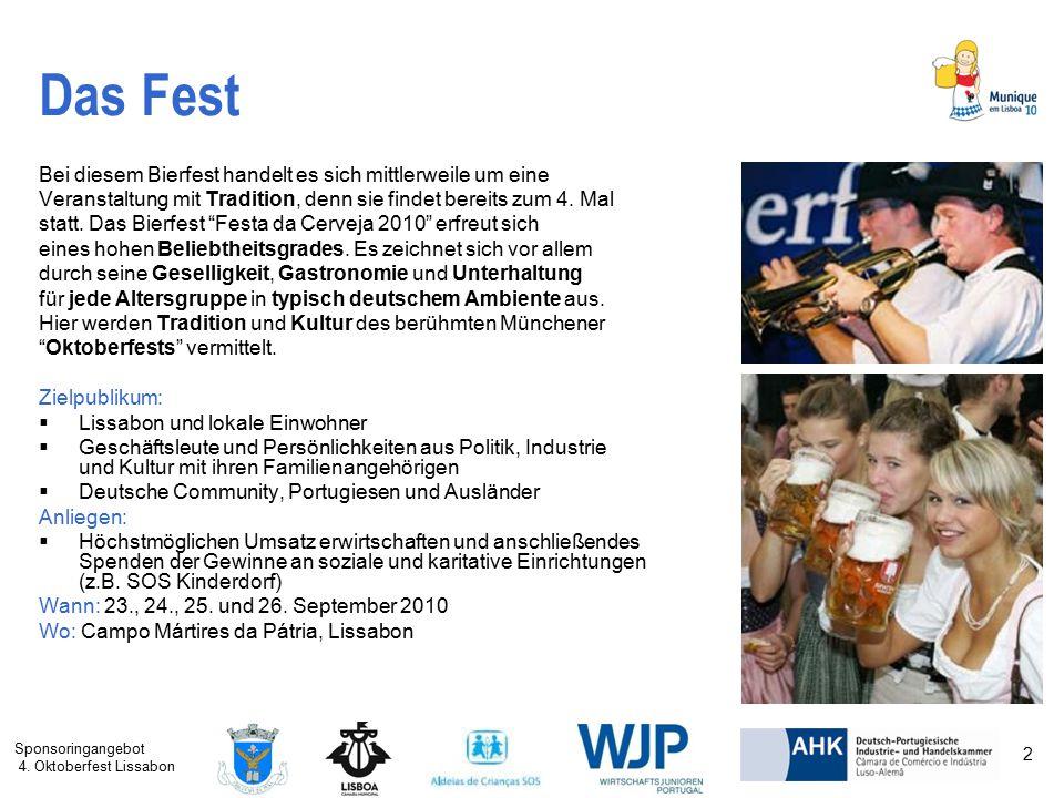 Sponsoringangebot 4. Oktoberfest Lissabon 2 Das Fest Bei diesem Bierfest handelt es sich mittlerweile um eine Veranstaltung mit Tradition, denn sie fi