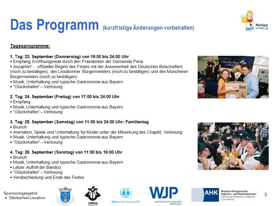 Sponsoringangebot 4. Oktoberfest Lissabon 3 Das Programm (kurzfristige Änderungen vorbehalten) Tagesprogramme: 1. Tag: 23. September (Donnerstag) von