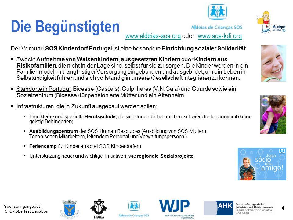 Sponsoringangebot 5. Oktoberfest Lissabon 4 Die Begünstigten Der Verbund SOS Kinderdorf Portugal ist eine besondere Einrichtung sozialer Solidarität 