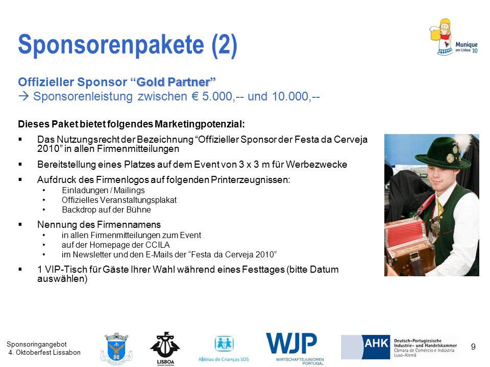 "Sponsoringangebot 4. Oktoberfest Lissabon 9 Sponsorenpakete (2) Gold Partner"" Offizieller Sponsor ""Gold Partner""  Sponsorenleistung zwischen € 5.000,"
