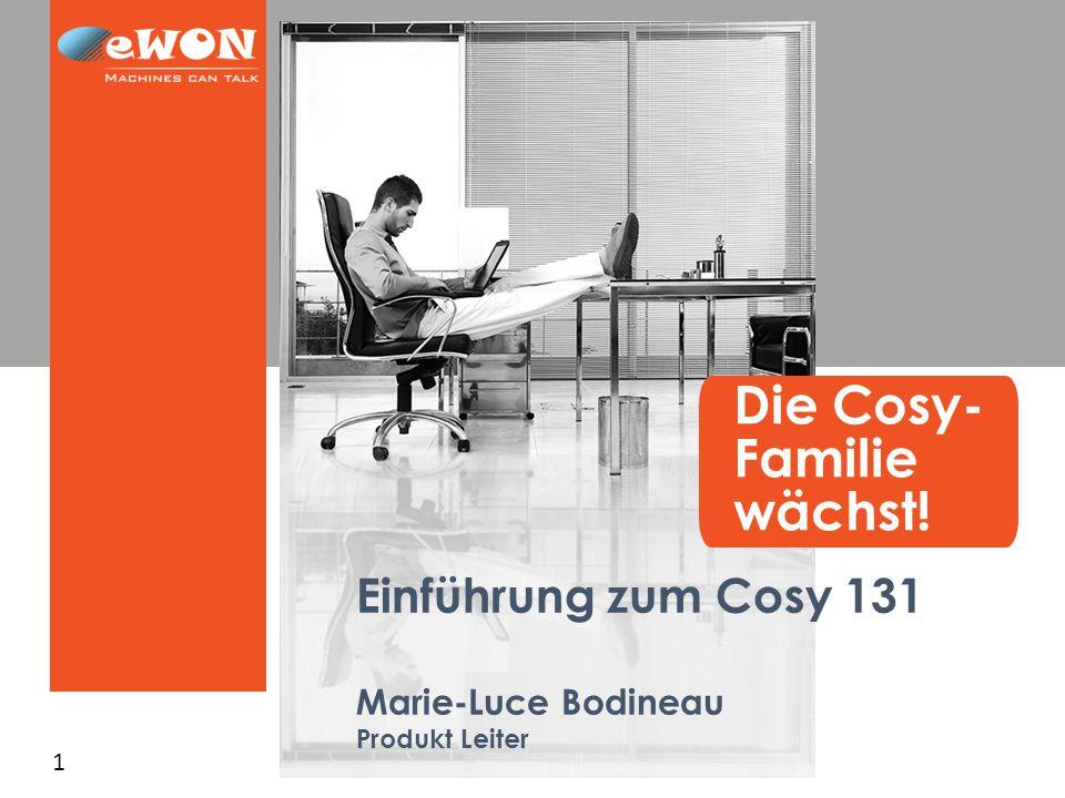 1 Einführung zum Cosy 131 Marie-Luce Bodineau Produkt Leiter Die Cosy- Familie wächst!