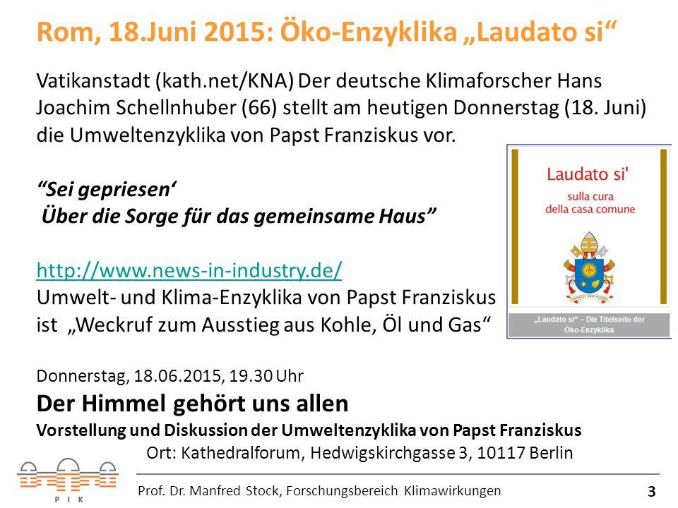 Nachrichten von heute (18.06.2015) 4 Prof. Dr. Manfred Stock, Forschungsbereich Klimawirkungen
