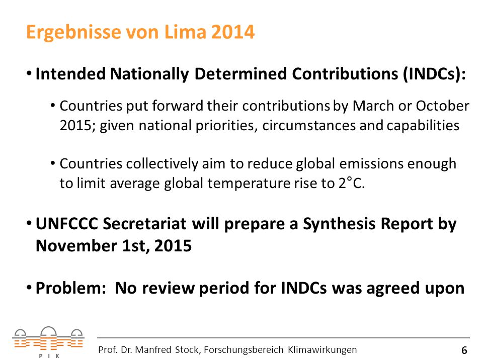 Ergebnisse von Lima 2014 6 Prof. Dr. Manfred Stock, Forschungsbereich Klimawirkungen Intended Nationally Determined Contributions (INDCs): Countries p