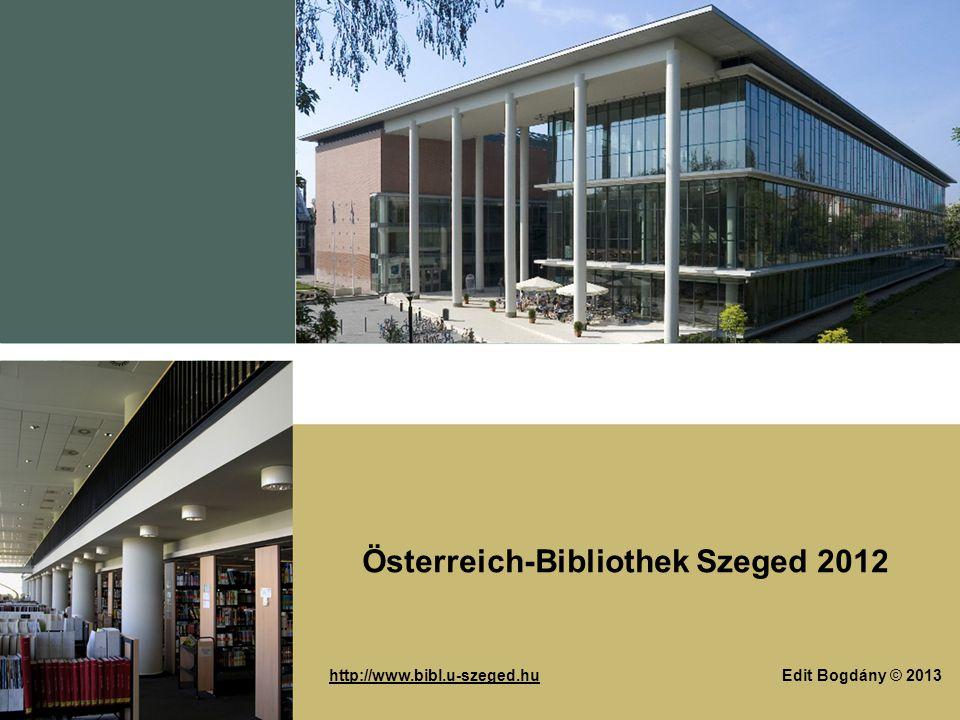 Edit Bogdány © 2013 Österreich-Bibliothek Szeged 2012 http://www.bibl.u-szeged.hu