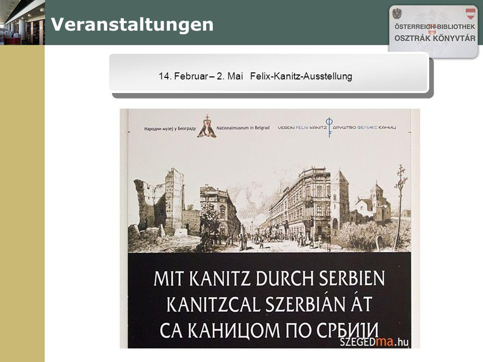 Veranstaltungen 14. Februar – 2. Mai Felix-Kanitz-Ausstellung