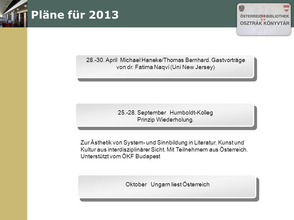 Pläne für 2013 28.-30. April Michael Haneke/Thomas Bernhard.