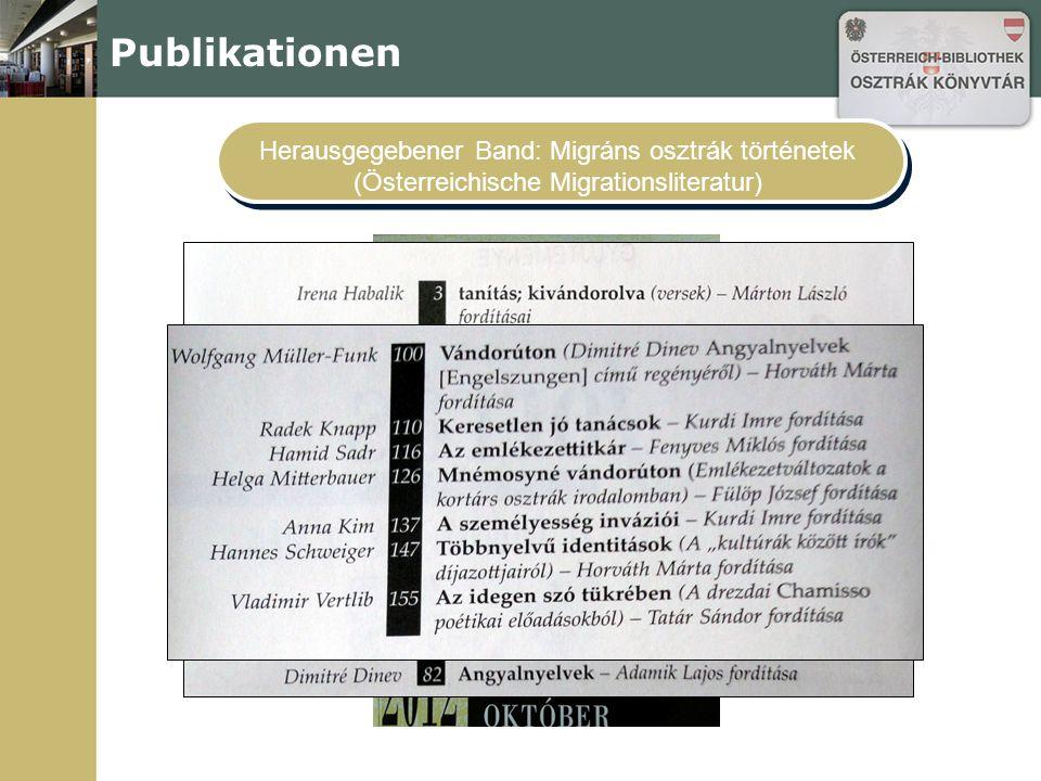 Publikationen Herausgegebener Band: Migráns osztrák történetek (Österreichische Migrationsliteratur)