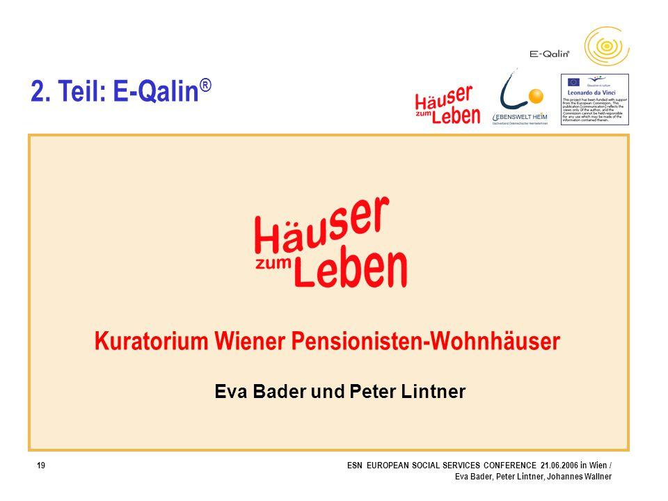 19ESN EUROPEAN SOCIAL SERVICES CONFERENCE 21.06.2006 in Wien / Eva Bader, Peter Lintner, Johannes Wallner Kuratorium Wiener Pensionisten-Wohnhäuser Ev