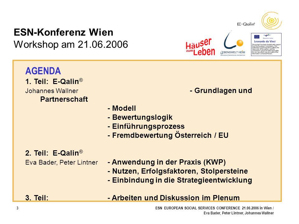 3ESN EUROPEAN SOCIAL SERVICES CONFERENCE 21.06.2006 in Wien / Eva Bader, Peter Lintner, Johannes Wallner ESN-Konferenz Wien Workshop am 21.06.2006 AGE