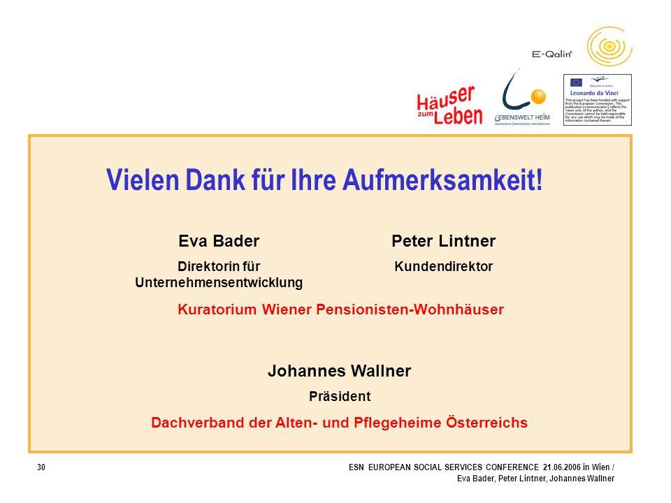 30ESN EUROPEAN SOCIAL SERVICES CONFERENCE 21.06.2006 in Wien / Eva Bader, Peter Lintner, Johannes Wallner Eva Bader Direktorin für Unternehmensentwick