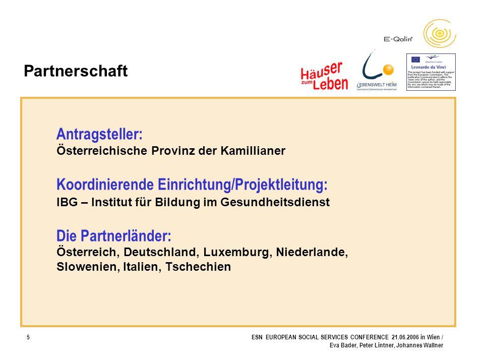 6ESN EUROPEAN SOCIAL SERVICES CONFERENCE 21.06.2006 in Wien / Eva Bader, Peter Lintner, Johannes Wallner BewohnerInnenorientierung – Individualität & Bedürfnisorientierung (Landes-)Standards = Qualität .