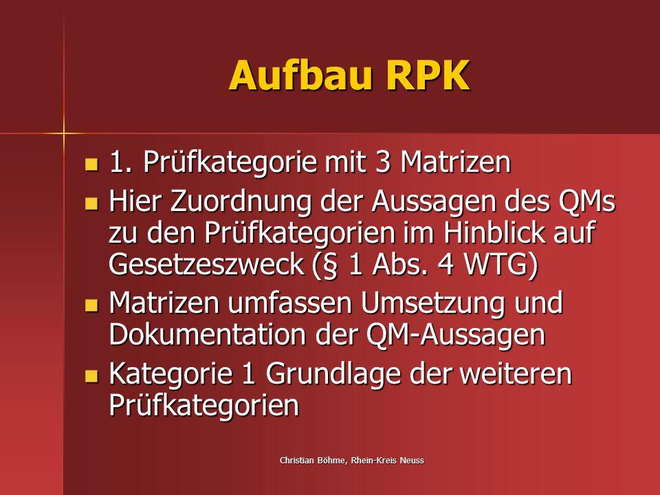 Christian Böhme, Rhein-Kreis Neuss Aufbau RPK 1. Prüfkategorie mit 3 Matrizen 1. Prüfkategorie mit 3 Matrizen Hier Zuordnung der Aussagen des QMs zu d
