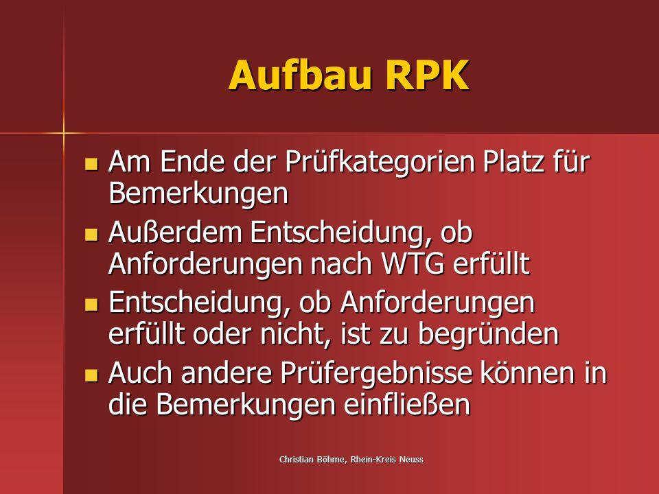 Christian Böhme, Rhein-Kreis Neuss Aufbau RPK Am Ende der Prüfkategorien Platz für Bemerkungen Am Ende der Prüfkategorien Platz für Bemerkungen Außerd