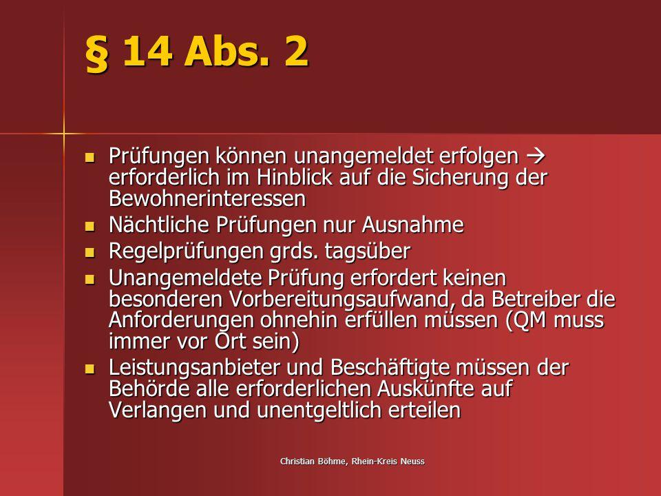 Christian Böhme, Rhein-Kreis Neuss § 14 Abs. 2 Prüfungen können unangemeldet erfolgen  erforderlich im Hinblick auf die Sicherung der Bewohnerinteres