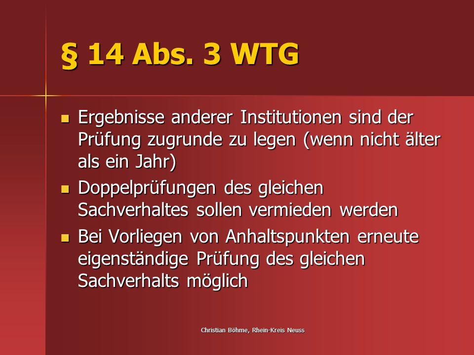 Christian Böhme, Rhein-Kreis Neuss § 14 Abs. 3 WTG Ergebnisse anderer Institutionen sind der Prüfung zugrunde zu legen (wenn nicht älter als ein Jahr)